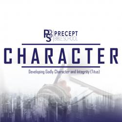Precept Bible School - CHARACTER - Titus - March 2021 £50 (On ZOOM)