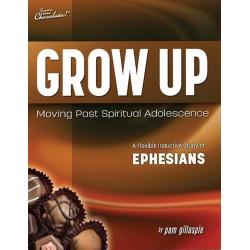 Sweeter Than Chocolate - Ephesians - Grow Up: Moving Past Spiritual Adolescence