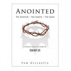 Anointed -To Suffer, To Serve, To Save (Isaiah 53)
