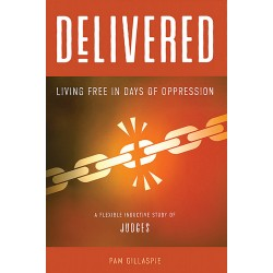 Delivered: Living Free in Days of Oppression.