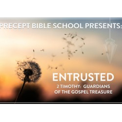 Precept Bible School - ENTRUSTED - 2 Timothy - August 2022 £60