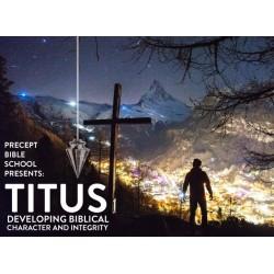 Precept Bible School - CHARACTER - Titus - March 2021 £60