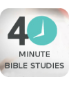 """""""40 Minute"""" -  topical Bible study series"""