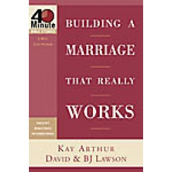 40 Minute - Building A Marriage That Really Works (old cover, same insides!)