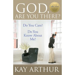 Bible Study Tools - God, Are You There? Do You Care? Do You Know about Me?