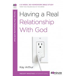 40 Minute - Having A Real Relationship With God