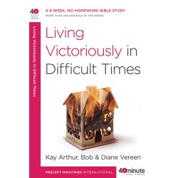 40 Minute - Living Victoriously In Difficult Times