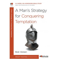40 Minute - A Man's Strategy For Conquering Temptation