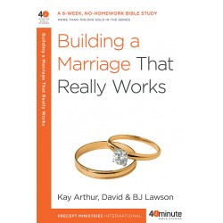 40 Minute - Building A Marriage That Really Works
