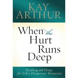 Topical Studies & Teaching - When the Hurt Runs Deep: Healing and Hope for Life's Desperate Moments