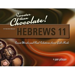 Sweeter Than Chocolate - Hebrews 11