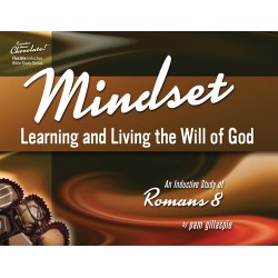 Sweeter Than Chocolate - Mindset - Learning and Living the Will of God (Romans 8)
