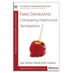 40 Minute - Fatal Distractions: Conquering Destructive Temptations