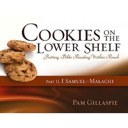 Cookies on the Lower Shelf: Part 2 (1 Samuel-Malachi)